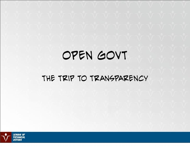 OPen Govt the trip to transparency
