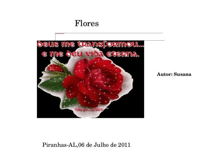 Flores Piranhas-AL,06 de Julho de 2011 Autor: Susana
