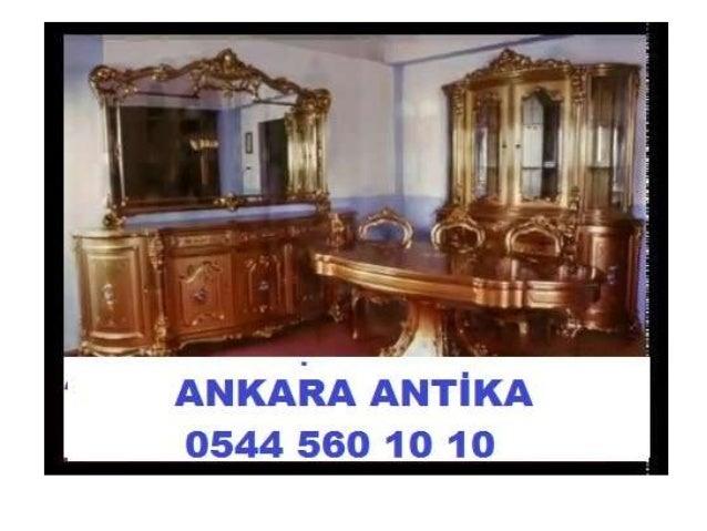 Cankaya Antik 0544 560 10 10 Cankaya Antika Klasik Mobilya