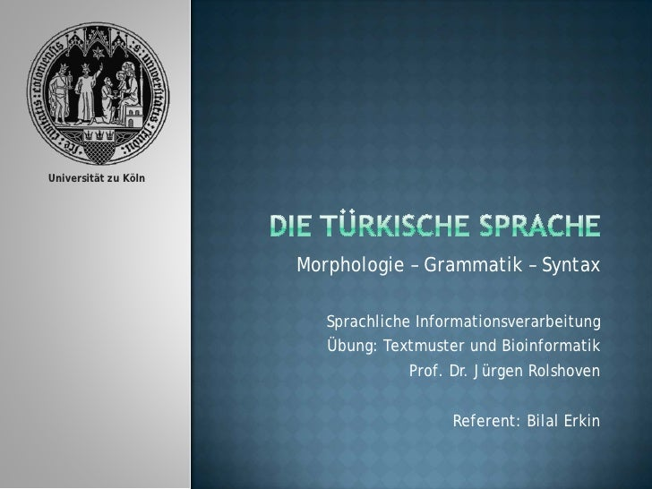 Universität zu Köln                           Morphologie – Grammatik – Syntax                           Sprachliche Infor...