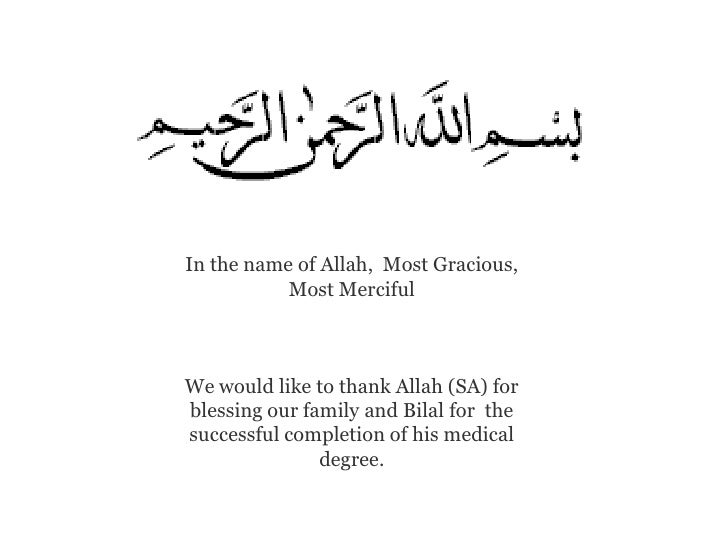 In the name of Allah, Most Gracious,           Most MercifulWe would like to thank Allah (SA) forblessing our family and B...