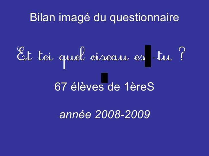 Bilan imagé du questionnaire    67 élèves de 1èreS  année 2008-2009