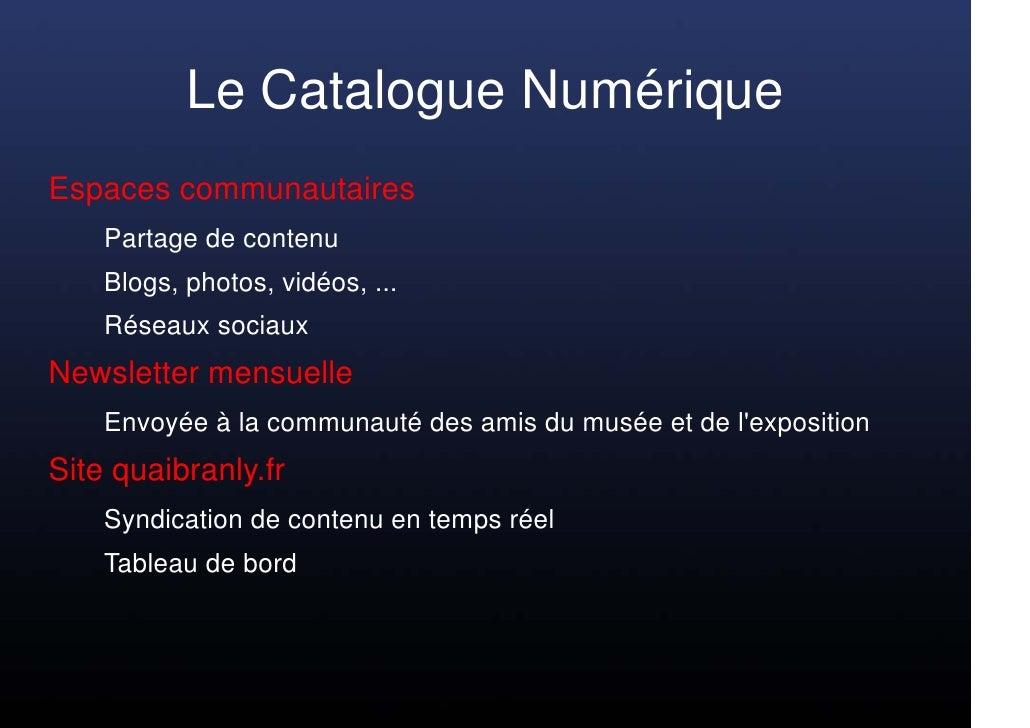 Le Catalogue Numérique Espaces communautaires     Partage de contenu     Blogs, photos, vidéos, ...     Réseaux sociaux Ne...