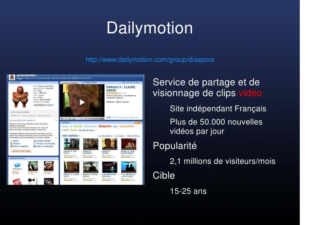 Dailymotion http://www.dailymotion.com/group/diaspora                        Service de partage et de                     ...