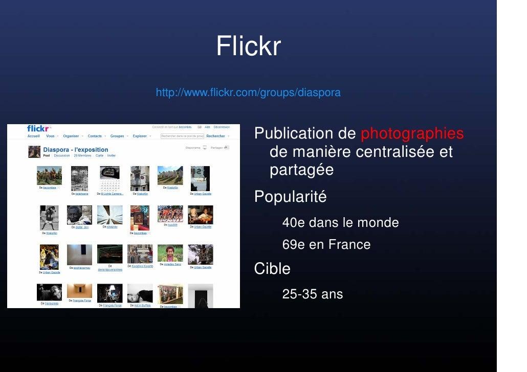 Flickr http://www.flickr.com/groups/diaspora                      Publication de photographies                      de man...