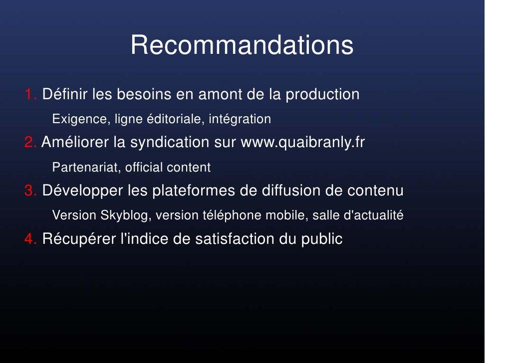 Recommandations 1. Définir les besoins en amont de la production     Exigence, ligne éditoriale, intégration 2. Améliorer ...