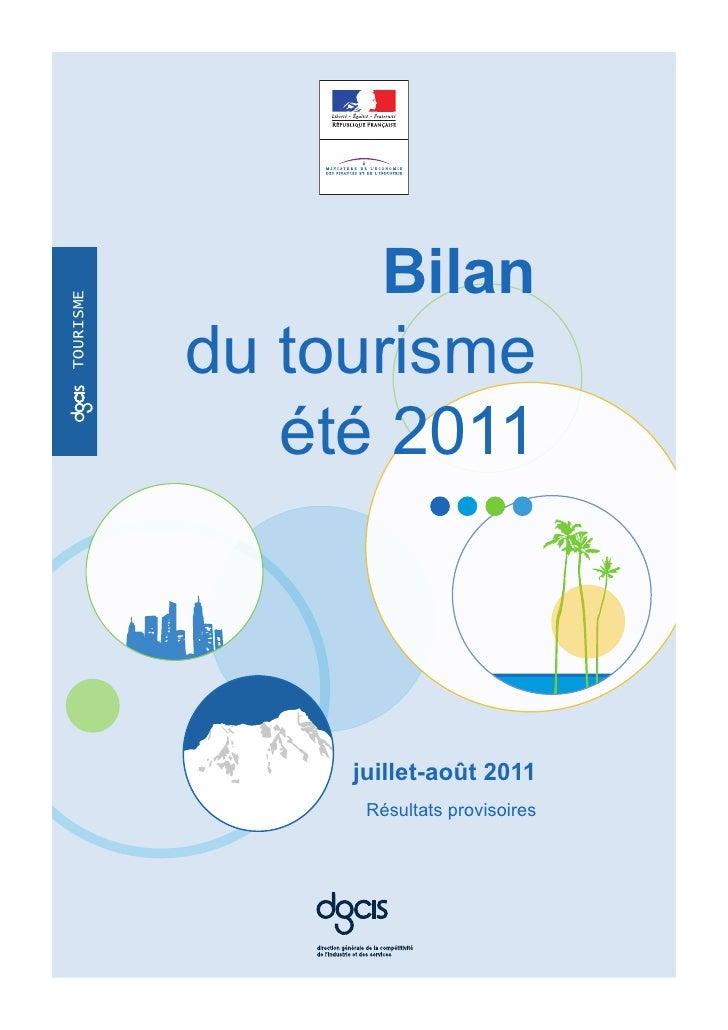 Bilantourisme           du tourisme              été 2011                juillet-août 2011                 Résultats provi...