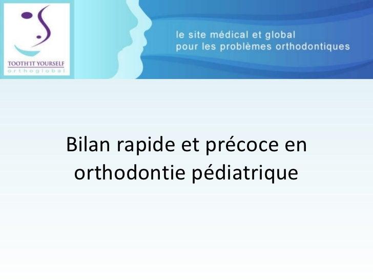 Bilan rapide et précoce en orthodontie pédiatrique