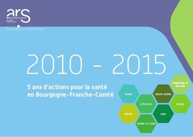 2010 - 2015 5 ans d'actions pour la santé en Bourgogne-Franche-Comté