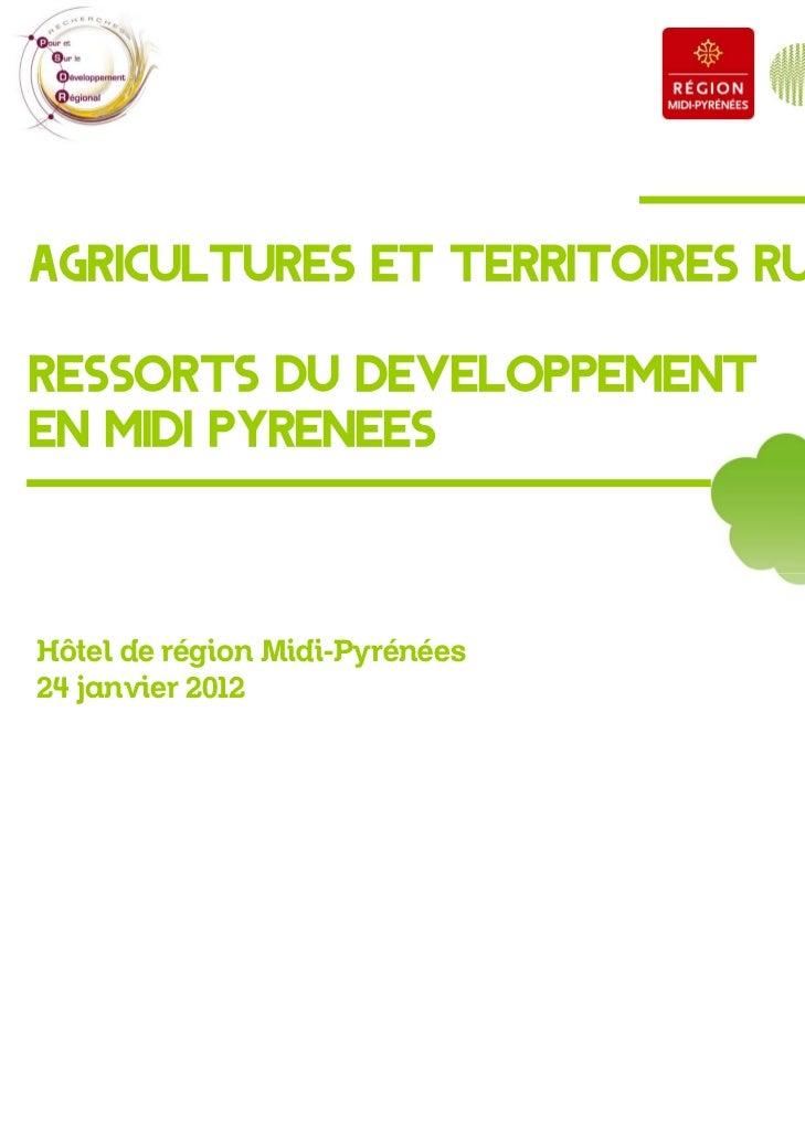 Agricultures et territoires rurauxRessorts du dEveloppementen Midi PyrEnEesHôtel de région Midi-Pyrénées24 janvier 2012