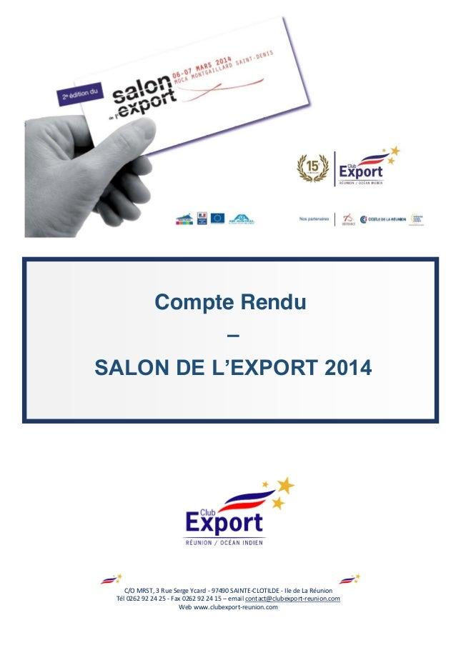 Compte Rendu – SALON DE L'EXPORT 2014 C/O MRST, 3 Rue Serge Ycard - 97490 SAINTE-CLOTILDE - Ile de La Réunion Tél 0262 ...