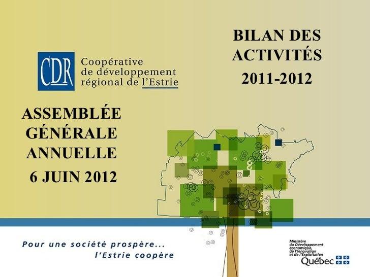 BILAN DES               ACTIVITÉS                2011-2012ASSEMBLÉEGÉNÉRALEANNUELLE 6 JUIN 2012