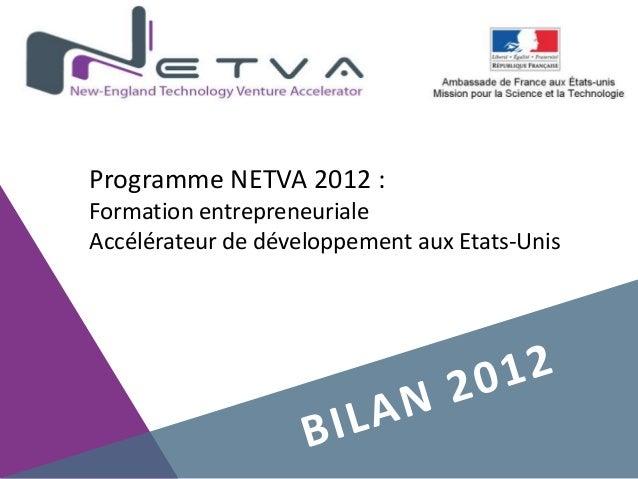 Programme NETVA 2012 :Formation entrepreneurialeAccélérateur de développement aux Etats-Unis