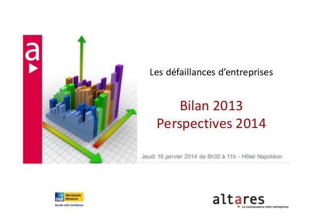 Les défaillances d'entreprises  Bilan 2013 Perspectives 2014  1