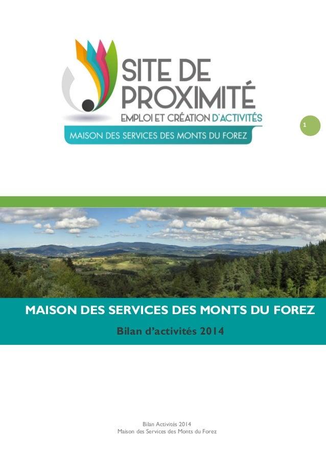 Bilan Activités 2014 Maison des Services des Monts du Forez 1 MAISON DES SERVICES DES MONTS DU FOREZ Bilan d'activités 2014
