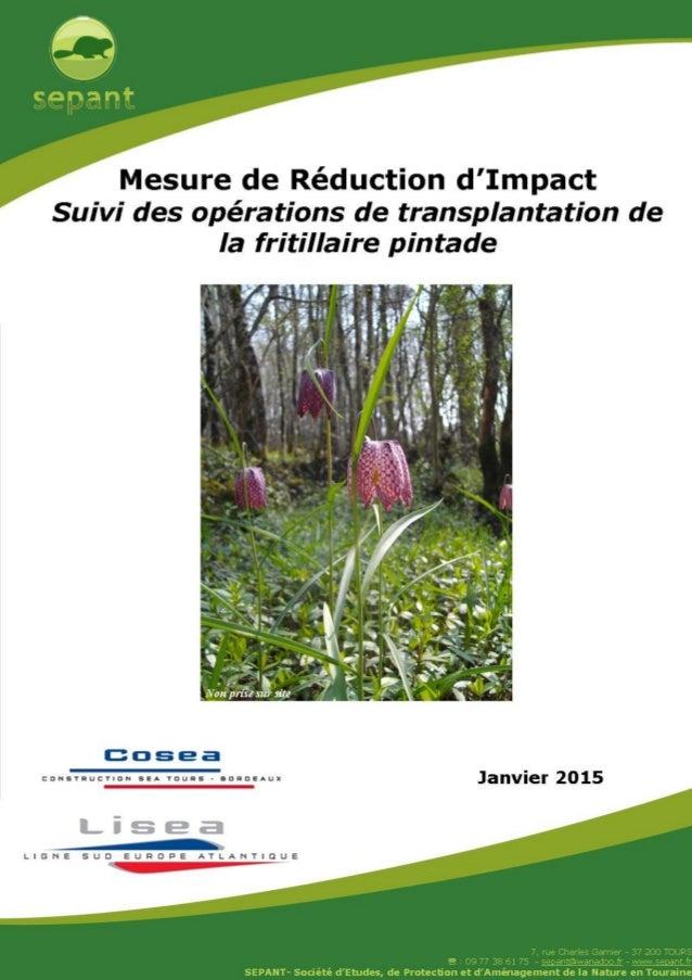 Bilan 2014 : Suivi de transplantation de la Fritillaire pintade SEPANT – LGV SEA Janvier 2015 1 LGV Sud Europe Atlantique ...