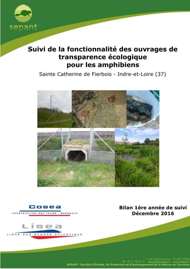 Bilan 2016 : Suivi de la fonctionnalité des ouvrages de transparence écologique pour les amphibiens SEPANT – LGV SEA Décem...