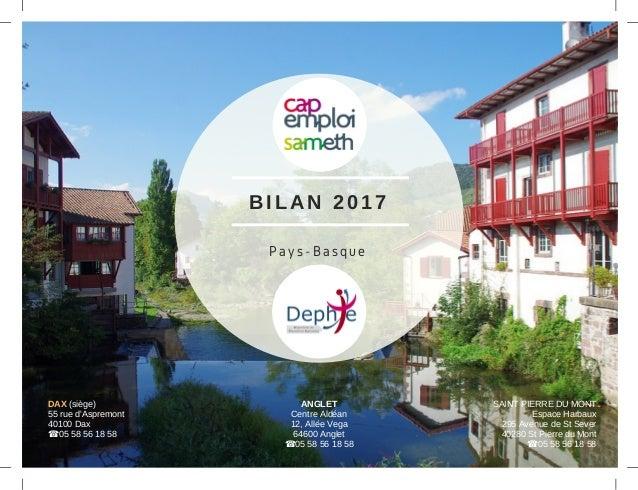 BILAN 2017 Pays-Basque ANGLET Centre Aldéan 12, Allée Vega 64600 Anglet ☎05 58 56 18 58 SAINT PIERRE DU MONT Espace Harbau...