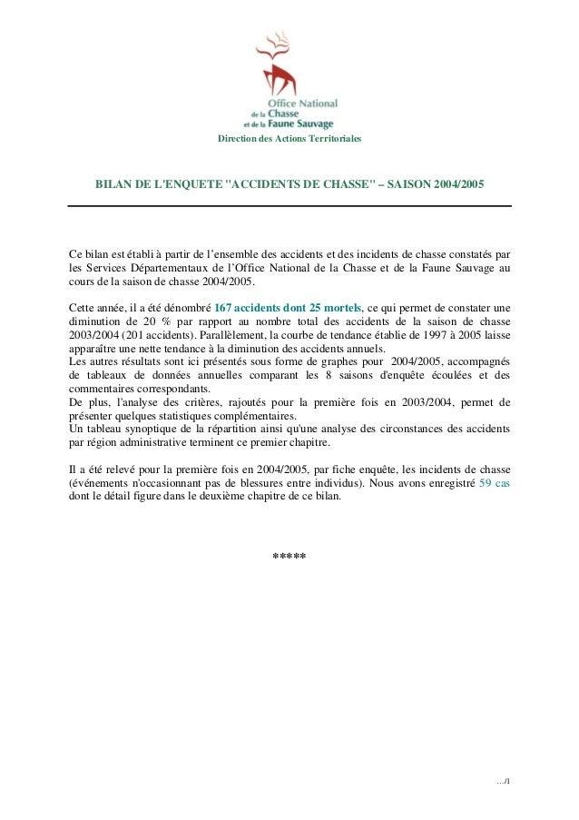 """Direction des Actions Territoriales  BILAN DE L'ENQUETE """"ACCIDENTS DE CHASSE"""" – SAISON 2004/2005  Ce bilan est établi à pa..."""