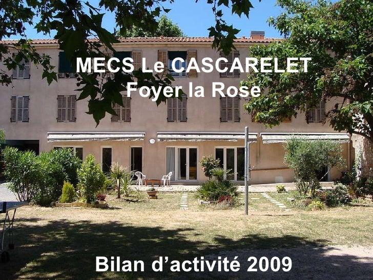 MECS Le CASCARELET Foyer la Rose Bilan d'activité 2009