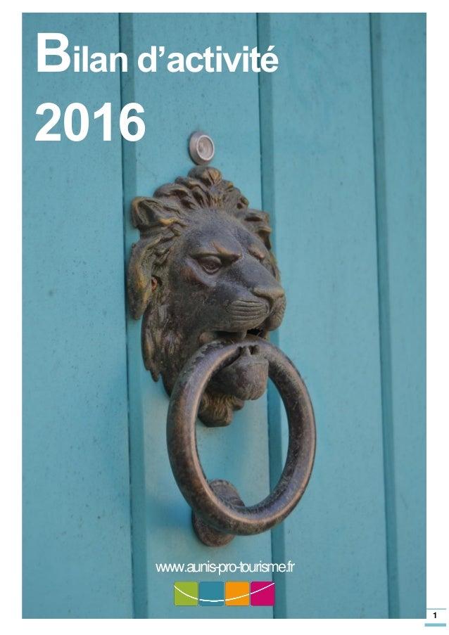 1 Bilan d'activité 2016 www.aunis-pro-tourisme.fr