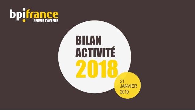 BILAN ACTIVITÉ 201831 JANVIER 2019