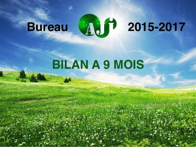 BILAN A 9 MOIS Bureau 2015-2017