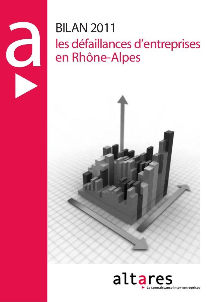a   BILAN 2011    les défaillances d'entreprises    en Rhône-Alpes