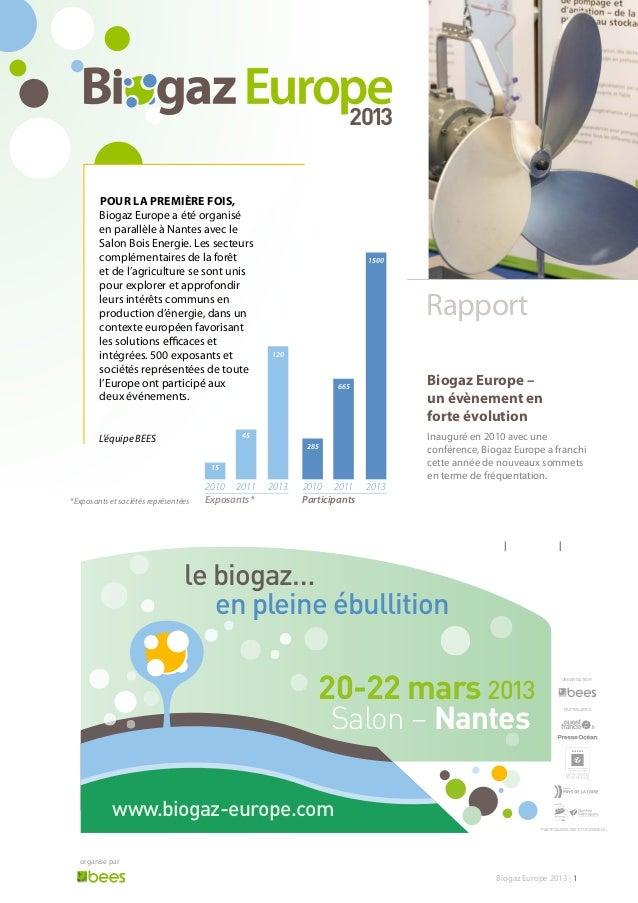 2013  POUR LA PREMIÈRE FOIS, Biogaz Europe a été organisé en parallèle à Nantes avec le Salon Bois Energie. Les secteurs c...