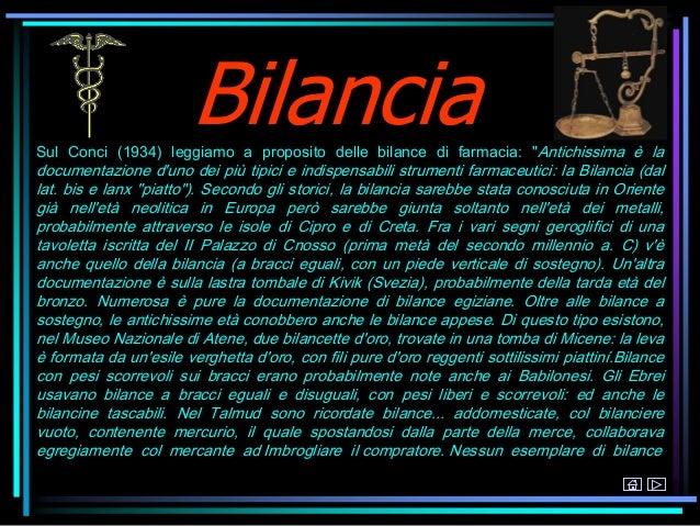 """BilanciaSul Conci (1934) leggiamo a proposito delle bilance di farmacia: """"Antichissima è la documentazione d'uno dei più t..."""
