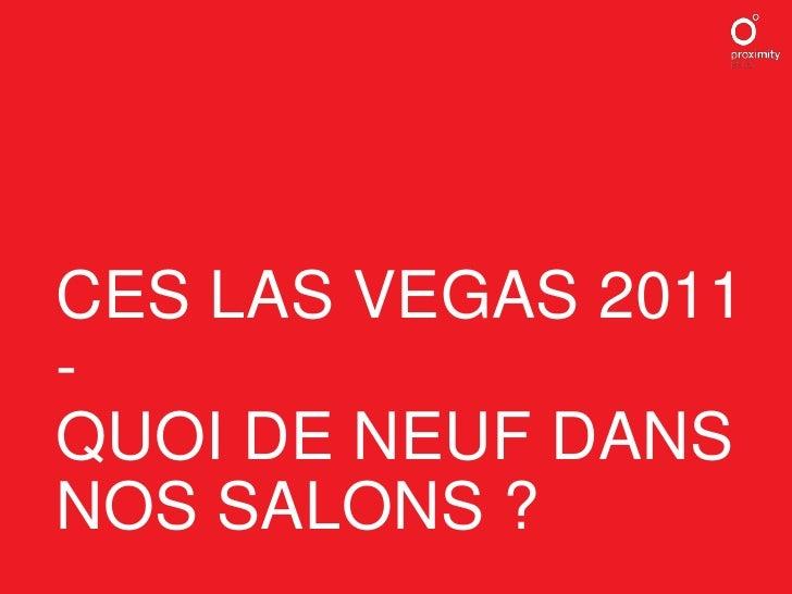 CES LAS VEGAS 2011-QUOI DE NEUF DANS NOS SALONS ?<br />