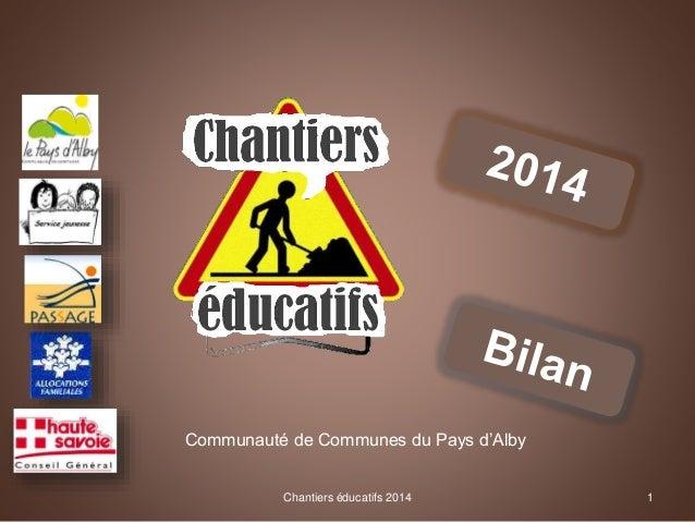 Chantiers éducatifs 2014 1 Communauté de Communes du Pays d'Alby