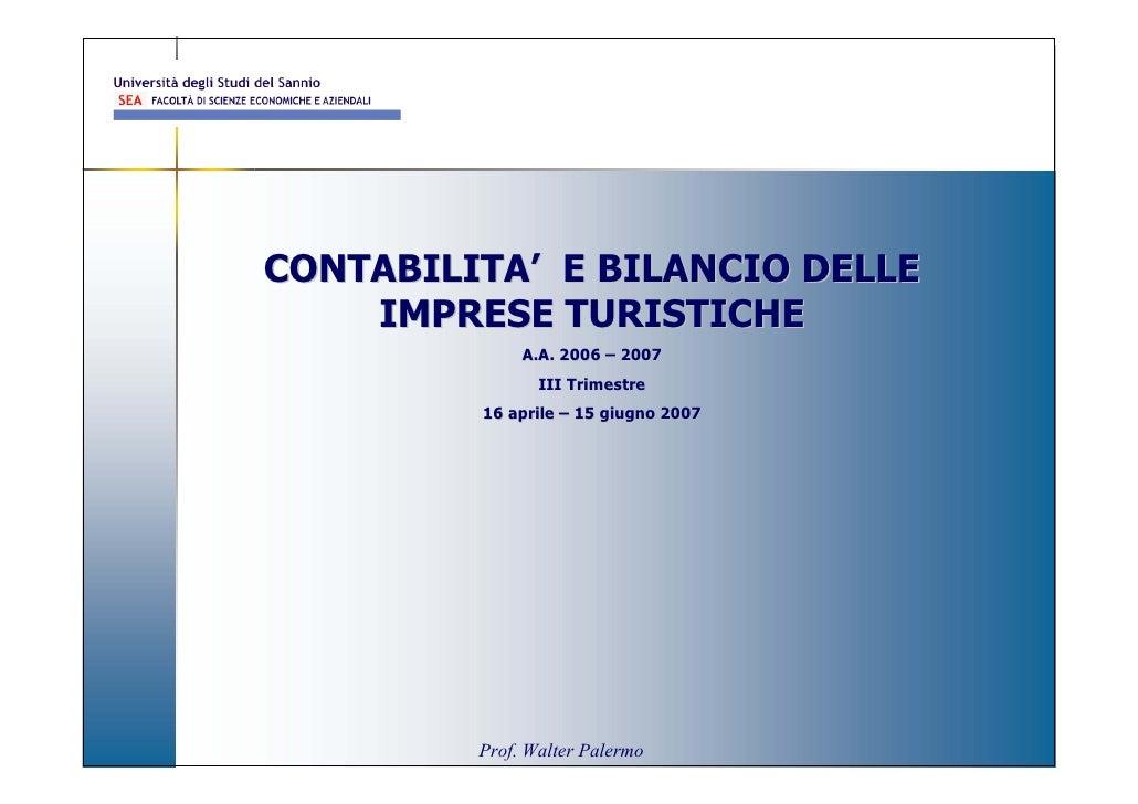 CONTABILITA' E BILANCIO DELLE     IMPRESE TURISTICHE              A.A. 2006 – 2007                III Trimestre          1...