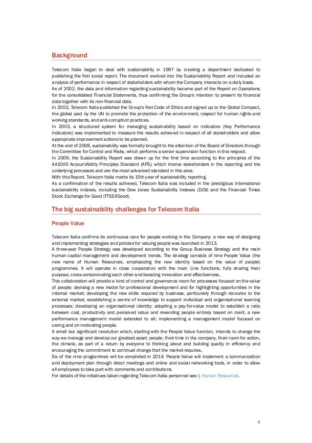 6 Background Telecom Italia began to deal with sustainability in 1997 by creating a department dedicated to publishing the...
