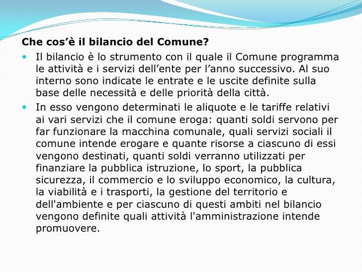 Che cos'è il bilancio del Comune? Il bilancio è lo strumento con il quale il Comune programma  le attività e i servizi de...