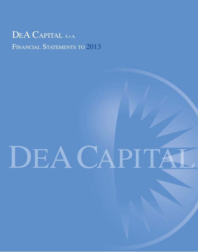 DEA CAPITAL S.P.A. FINANCIAL STATEMENTS TO 2013