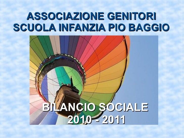 ASSOCIAZIONE GENITORISCUOLA INFANZIA PIO BAGGIO    BILANCIO SOCIALE        2010 - 2011