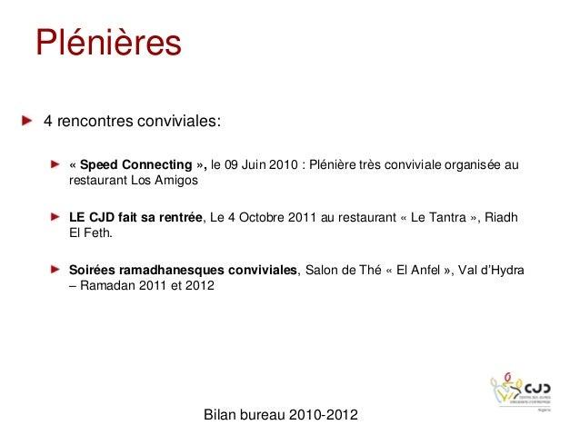 Plénières4 rencontres conviviales:« Speed Connecting », le 09 Juin 2010 : Plénière très conviviale organisée aurestaurant ...