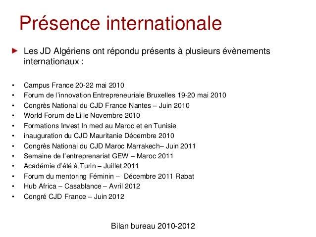 Présence internationaleLes JD Algériens ont répondu présents à plusieurs évènementsinternationaux :• Campus France 20-22 m...