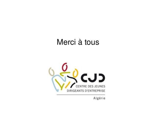 Bilan CJD Algérie mandat 2010 - 2012 - 22 Octobre 2012 - Tantra Alger