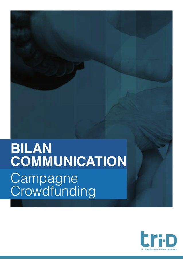 BILAN COMMUNICATION Campagne Crowdfunding