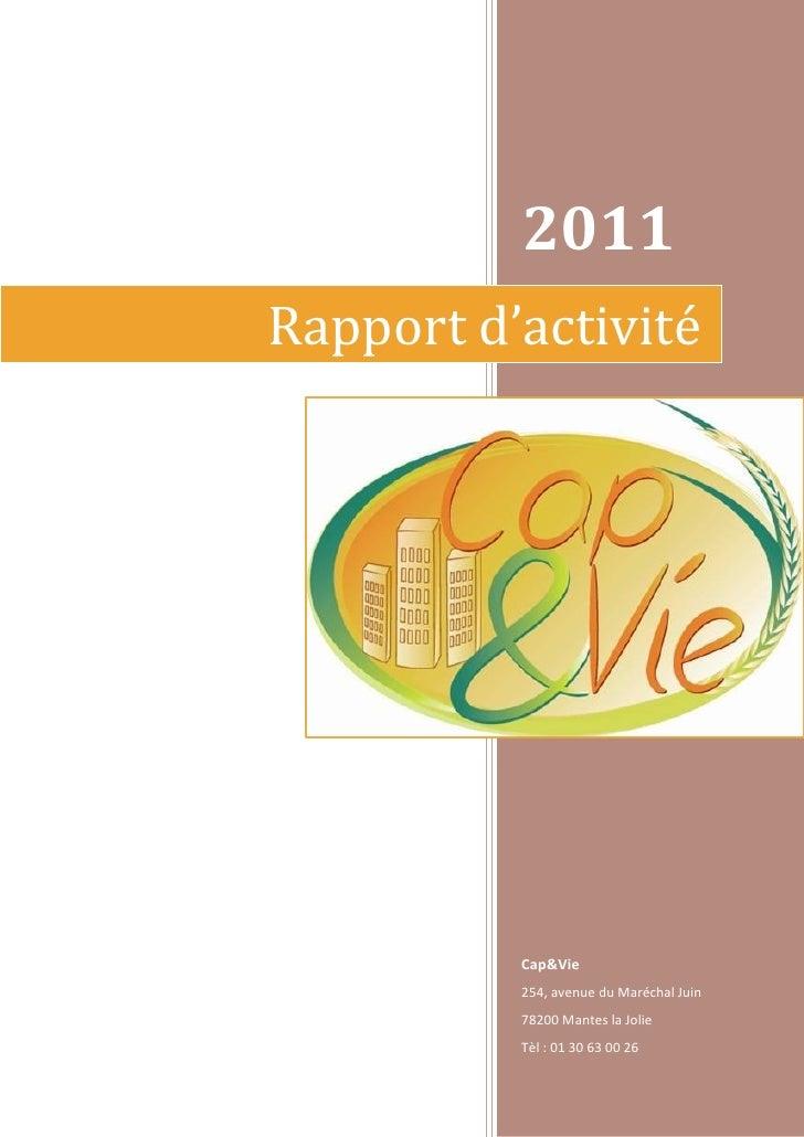 2011Rapport d'activité          Cap&Vie          254, avenue du Maréchal Juin          78200 Mantes la Jolie          Tèl ...