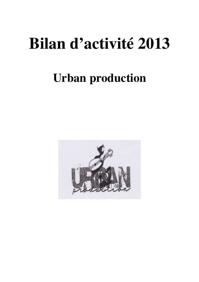 Bilan d'activité 2013 Urban production
