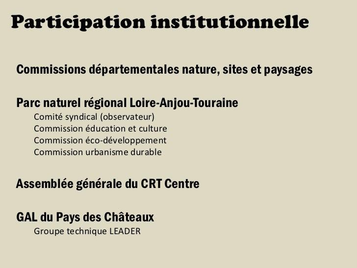 Participation institutionnelleCommissions départementales nature, sites et paysagesParc naturel régional Loire-Anjou-Toura...