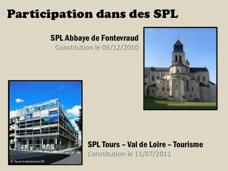 Participation dans des SPL                        SPL Abbaye de Fontevraud                         Constitution le 03/12/2...