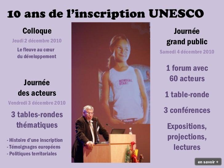 10 ans de l'inscription UNESCO       Colloque                    Journée  Jeudi 2 décembre 2010          grand public     ...