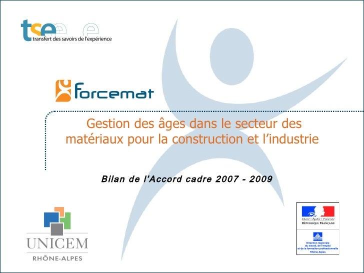 Gestion des âges dans le secteur des matériaux pour la construction et l'industrie   Bilan de l'Accord cadre 2007 - 2009