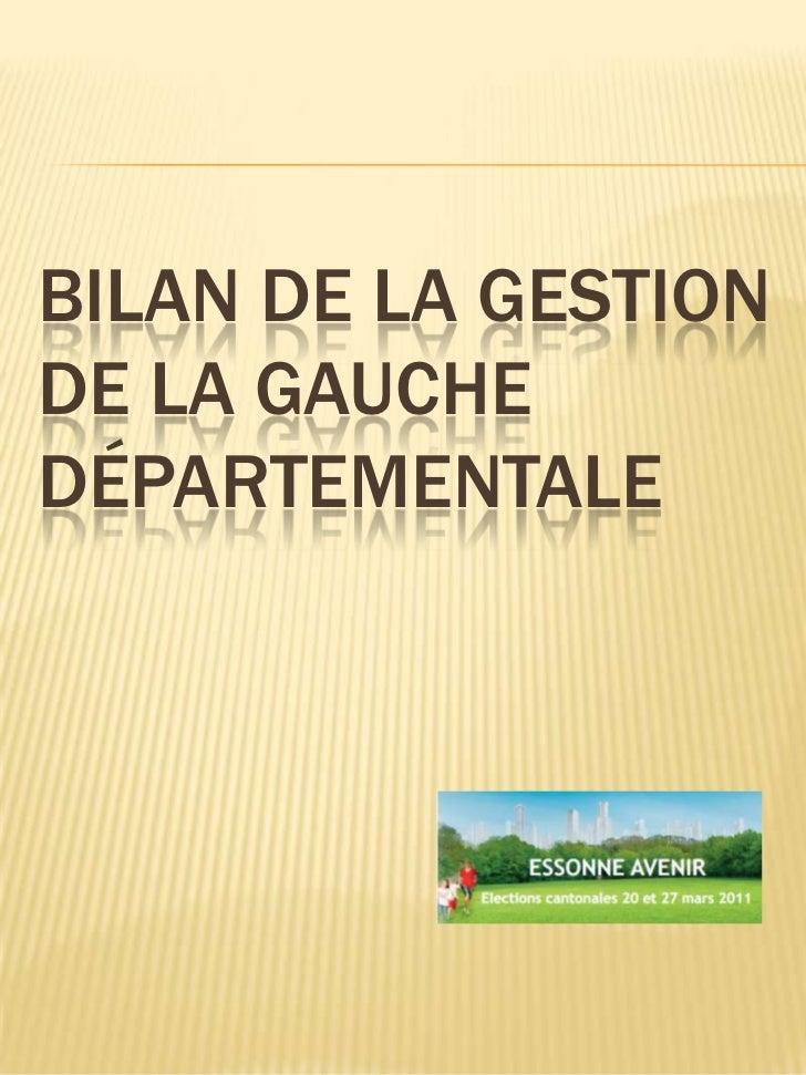 Bilan de la gestion de la gauche départementale<br />