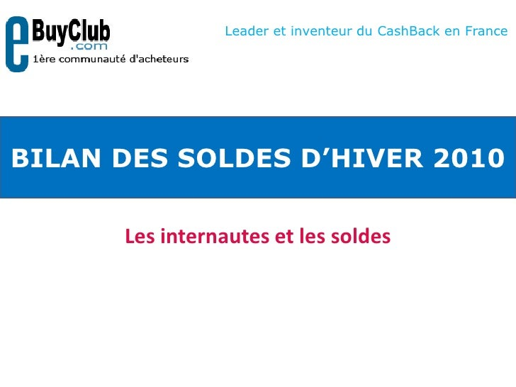 Les internautes et les soldes<br />Leader et inventeur du CashBack en France<br />BILAN DES SOLDES D'HIVER 2010<br />