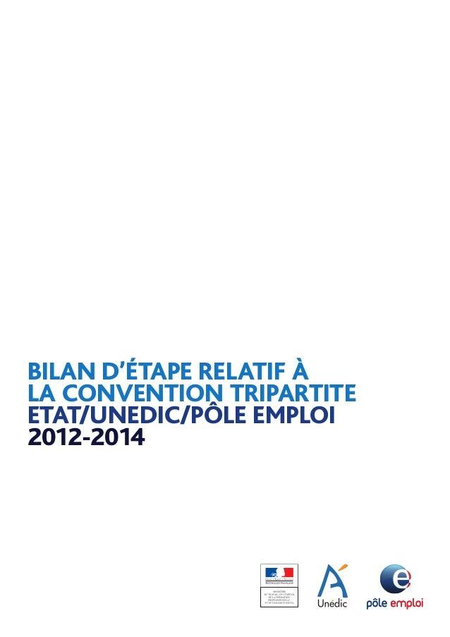 BILAN D'ÉTAPE RELATIF À LA CONVENTION TRIPARTITE ETAT/UNEDIC/PÔLE EMPLOI 2012-2014